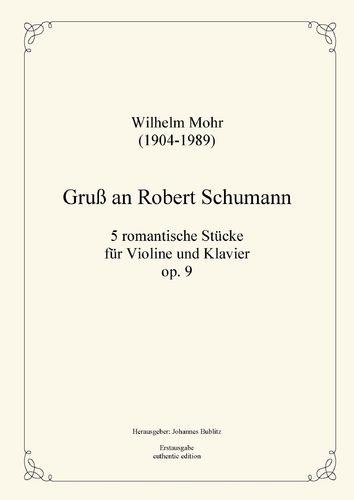 Mohr, Wilhelm: A Greeting to Robert Schumann op. 9 for violin and piano