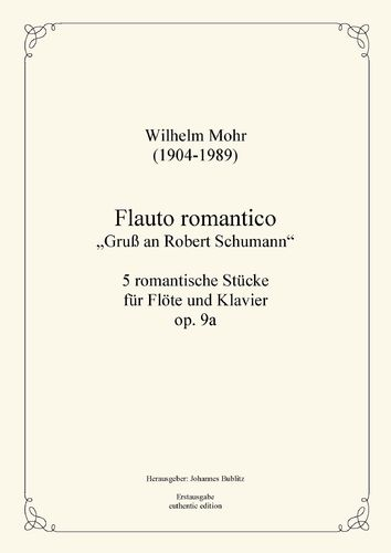 Mohr, Wilhelm: Flauto romantico – A Greeting to Robert Schumann op. 9a for flute and piano