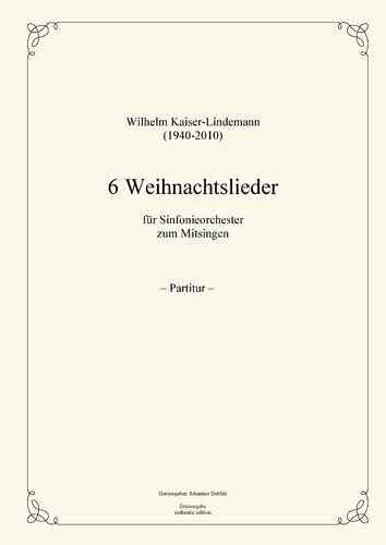 Kaiser-Lindemann, Wilhelm: 6 Christmas carols for Symphony Orchestra to sing along