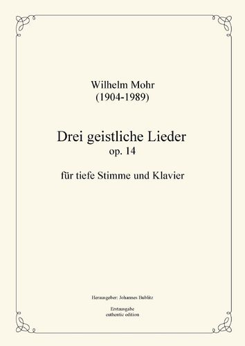 Mohr, Wilhelm: Three sacred songs op. 14 for Solo (low registers) and Piano