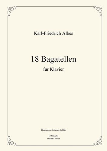 Albes, Karl-Friedrich: 18 Bagatelles for piano