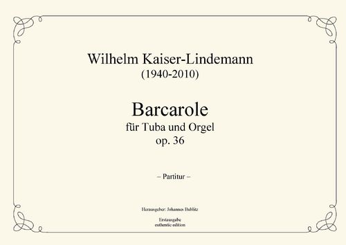 Kaiser-Lindemann, Wilhelm: Barcarole for Tuba and Organ op. 36