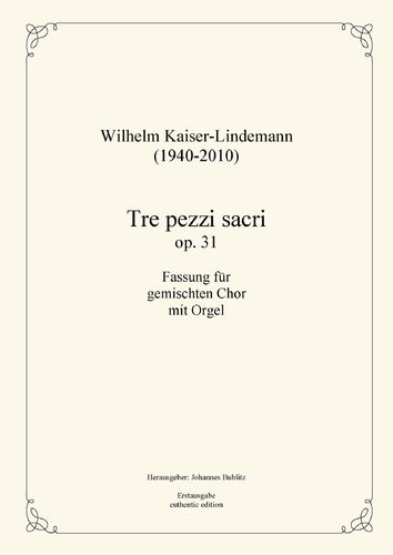 Kaiser-Lindemann, Wilhelm: Tre pezzi sacri op. 31 for mixed choir with organ (conducting score)