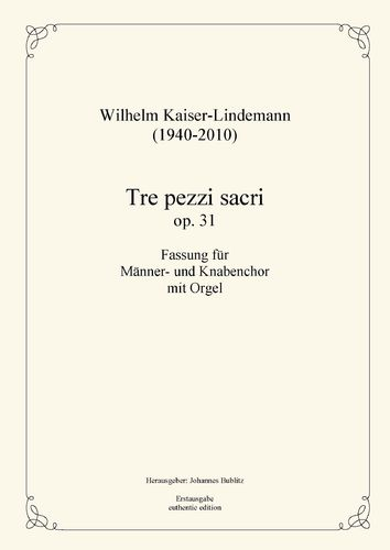 Kaiser-Lindemann, Wilhelm: Tre pezzi sacri op. 31 for male chous with organ (conducting score)