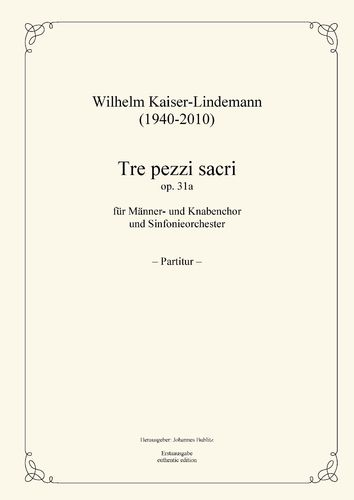 Kaiser-Lindemann, Wilhelm: Tre pezzi sacri op. 31a for male chorus and symphony orchestra