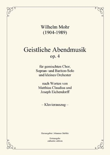 Mohr, Wilhelm: Sacred Serenade op. 4 for soli, mixed choir and small orchestra (piano reduction)