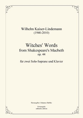 "Kaiser-Lindemann, Wilhelm: ""Witches' Words"" op. 44 para 2 sopranos y piano"