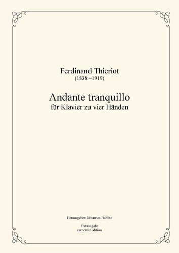 Thieriot, Ferdinand: Andante tranquillo for piano four hands (four-handed layout)