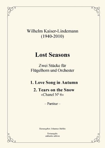 Kaiser-Lindemann, Wilhelm: Lost Seasons – 2 Pieces for Flugelhorn and Orchestra