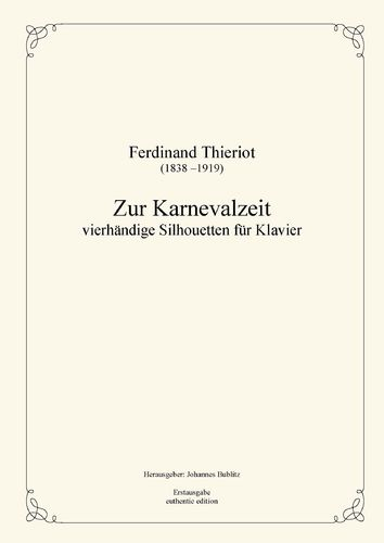 Thieriot, Ferdinand: Zur Karnevalzeit – four-handed Silhouettes for piano (full score)