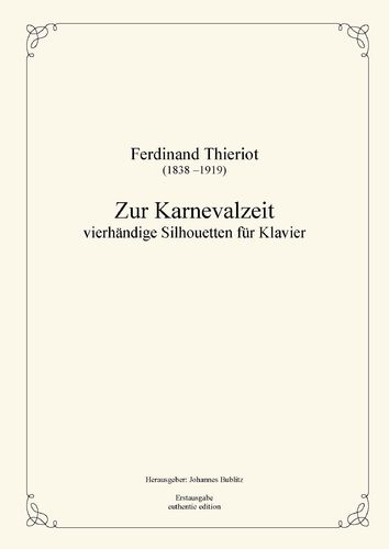Thieriot, Ferdinand: Zur Karnevalzeit – four-handed Silhouettes for piano (four-handed layout)