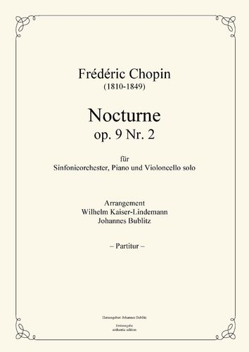 Chopin, Frédéric: Nocturne E flat major op. 9 Nr. 2 for Cello solo, Piano and Symphony Orchestra