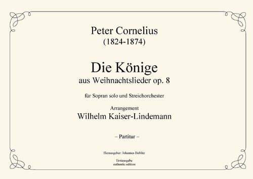 "Cornelius, Peter: ""The Magi"" from Christmas Songs op. 8,3b for Soprano solo and String Orchestra"