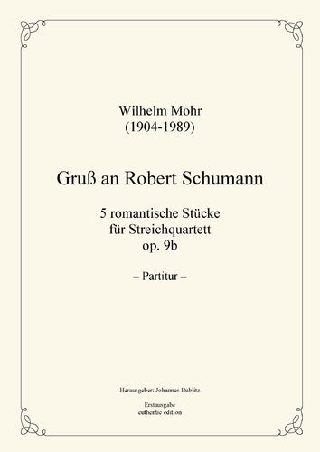 Mohr, Wilhelm: A Greeting to Robert Schumann op. 9b for strings (quartet formation)