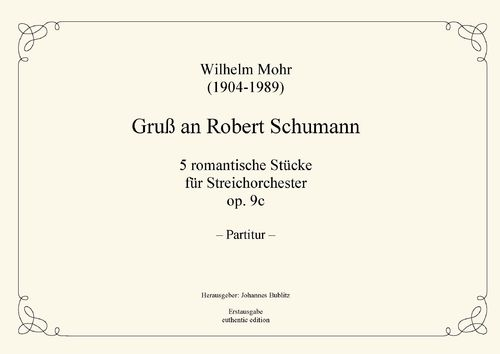 Mohr, Wilhelm: A Greeting to Robert Schumann op. 9c for strings (symphonic formation)