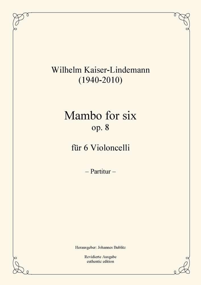 Kaiser Lindemann Wilhelm Mambo For Six Op 8 6 Celli