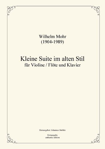 Mohr, Wilhelm: Little Suite in old stil for Violin/Flute and Piano
