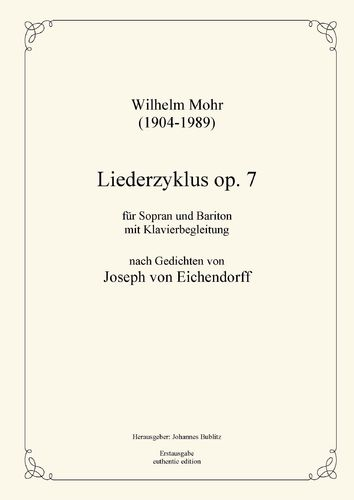 Mohr, Wilhelm: Lieder cycle op. 7 for Soprano and Baritone with piano accompaniment
