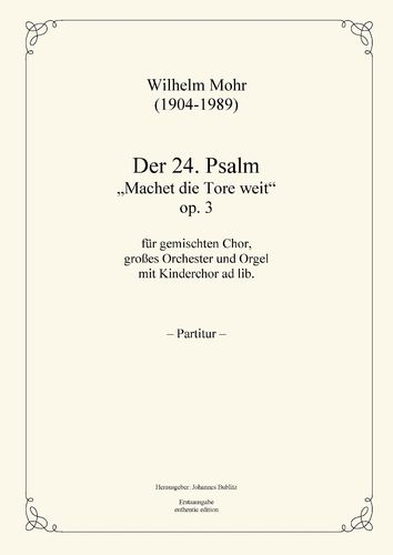 Mohr, Wilhelm: Psalm 24 op. 3  for mixed choir, large orchestra and organ