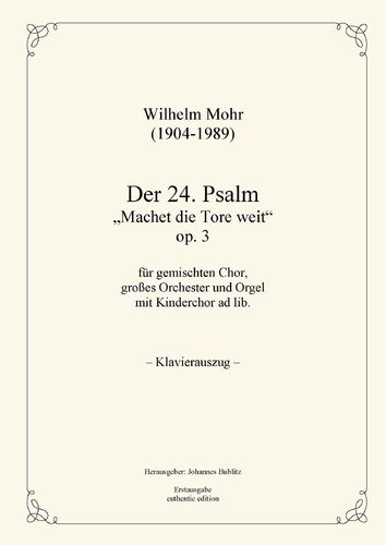 Mohr, Wilhelm: Psalm 24 op. 3  for mixed choir, full orchestra and organ (piano reduction)