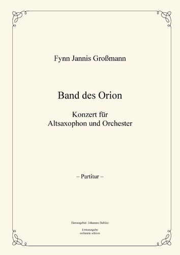 "Großmann, Fynn: ""Orion's Belt"" concerto for alto sax and orchestra"