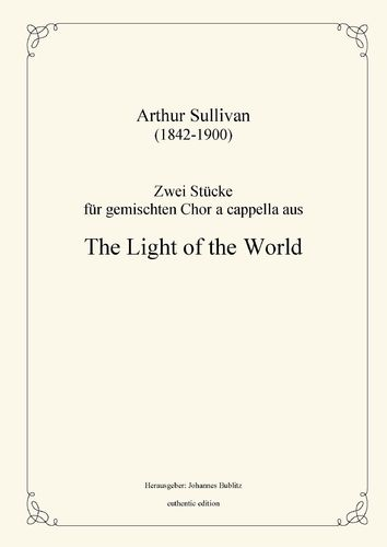 "Sullivan, Arthur: Two compositions for mixed choir a cappella from ""The Light of the World"""