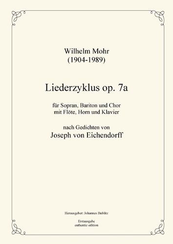 Mohr, Wilhelm: Lieder cycle op. 7a for Soprano and Baritone, choir, flute, horn and piano
