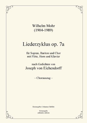 Mohr, Wilhelm: Lieder cycle op. 7a for Soprano and Baritone, choir, flute, horn, piano (choral part)