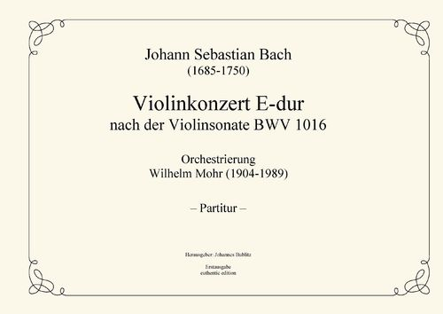 Bach, Johann Sebastian: Violin concert E major after the violin sonata BWV 1016