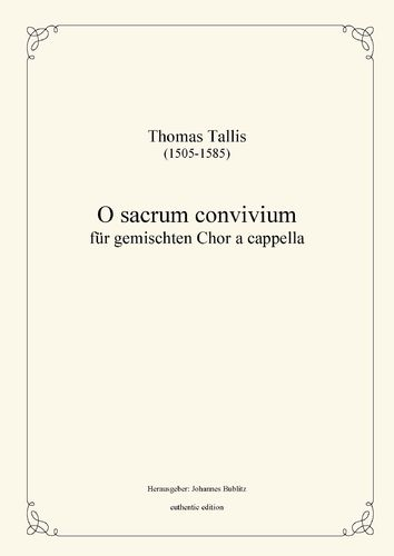 Tallis, Thomas: O sacrum convivium for mixed choir a cappella