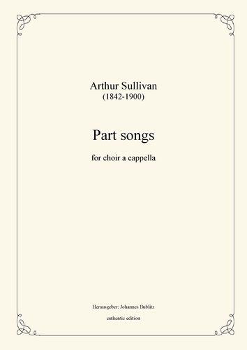 Sullivan, Arthur: Part songs for choir a cappella