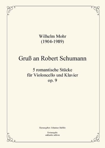 Mohr, Wilhelm: A Greeting to Robert Schumann op. 9 for cello and piano