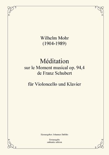 Mohr, Wilhelm: Méditation on the Moment Musical op. 94,4 by Franz Schubert for cello and piano
