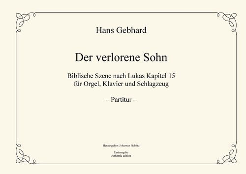 "Gebhard, Hans: ""The Prodigal Son"" for Organ, Piano and Percussion (full score)"
