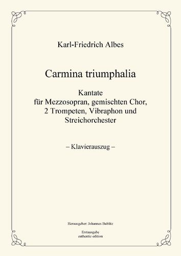 Albes, Karl-Friedrich: Carmina triumphalia (piano reduction)