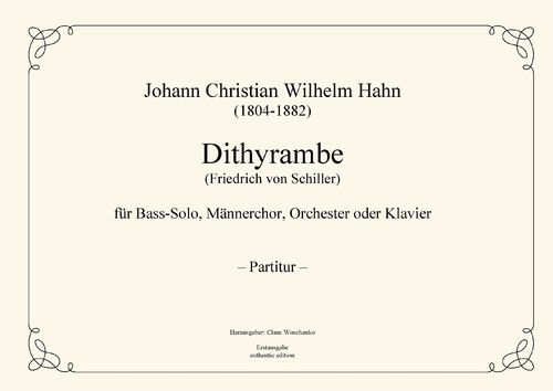 Hahn, Johann: Dithyrambe for basso solo, male choir and orchestra