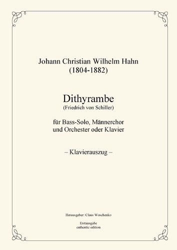 Hahn, Johann Christian Wilhelm: Dithyrambe for basso solo, male choir and orchestra (piano version)