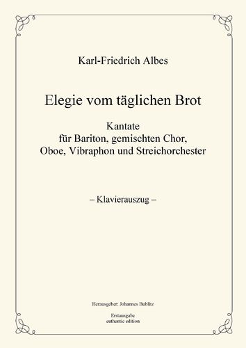 "Albes, Karl-Friedrich: ""Elegy of the daily bread"" (Piano reduction)"