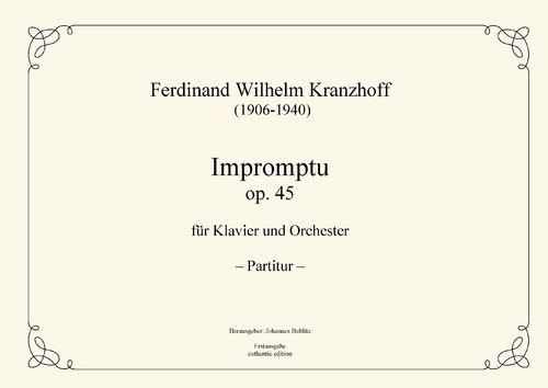 Kranzhoff, Ferdinand Wilhelm: Impromptu op. 45 for piano and orchestra