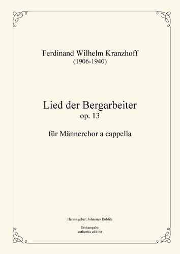 Kranzhoff, Ferdinand Wilhelm: Song of the miners op. 13 for male choir