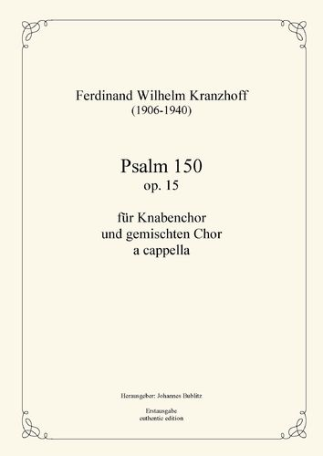 Kranzhoff, Ferdinand Wilhelm: Psalm 150 op. 15 for boys' choir and mixed choir