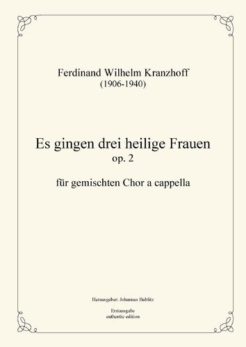 Kranzhoff, Ferdinand Wilhelm: There were three holy women op. 2 for mixed choir
