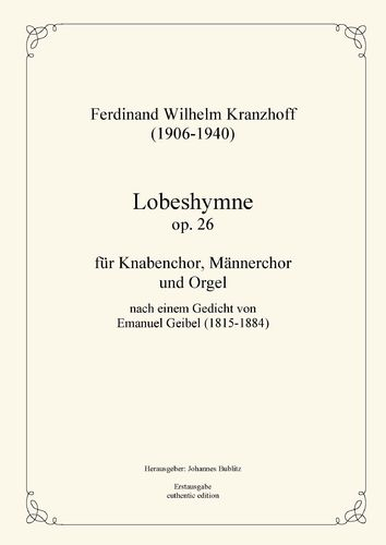 Kranzhoff, Ferdinand Wilhelm: Hymn of Praise op. 26 for boys' choir, male choir and organ