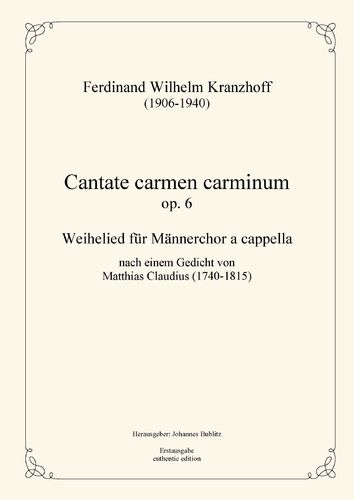 Kranzhoff, Ferdinand Wilhelm: Cantate carmen carminum op. 6 – Consecration song for male choir