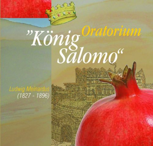 Ludwig Meinardus: King Salomon – Oratorio op. 25 (download)