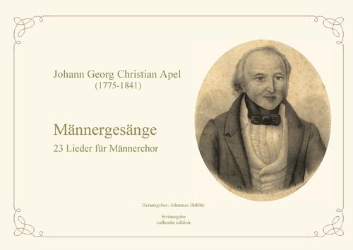 Apel, Johann Georg Christian: Männergesänge – 23 songs for male choir