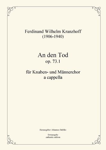 "Kranzhoff, Ferdinand Wilhelm: ""An den Tod"" op. 73.1 for boys' choir and male choir a  cappella"