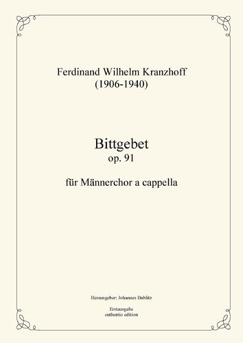 Kranzhoff, Ferdinand Wilhelm: Supplication op. 91 for male choir a  cappella