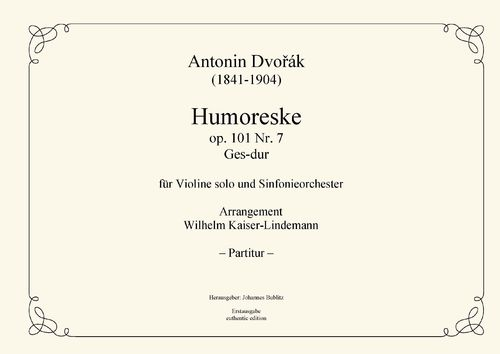 Dvořák, Antonin:  Humoresque op. 101 No. 7 in G flat major for Violin solo and symphony orchestra